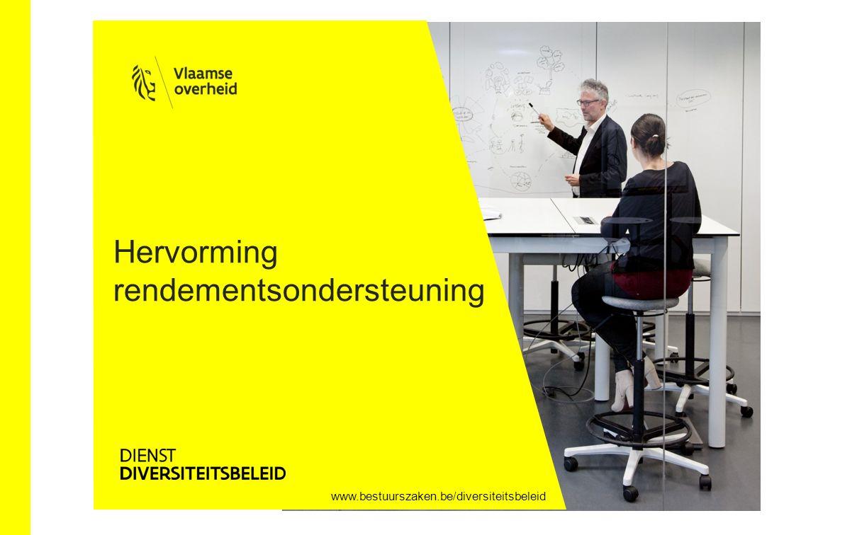 www.bestuurszaken.be/diversiteitsbeleid Hervorming rendementsondersteuning