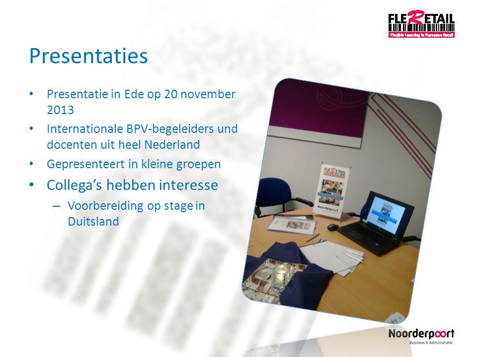 Presentaties Presentatie in Ede op 20 november 2013 Internationale BPV-begeleiders und docenten uit heel Nederland Gepresenteert in kleine groepen Col