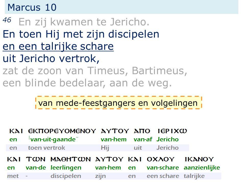 Marcus 10 46 En zij kwamen te Jericho.