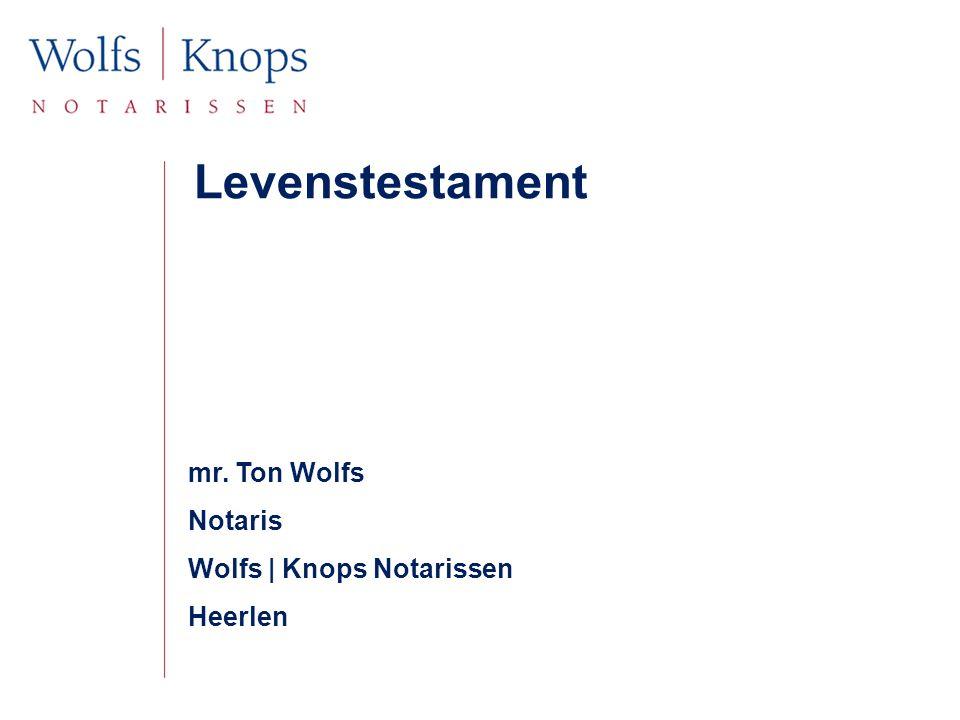 mr. Ton Wolfs Notaris Wolfs | Knops Notarissen Heerlen Levenstestament