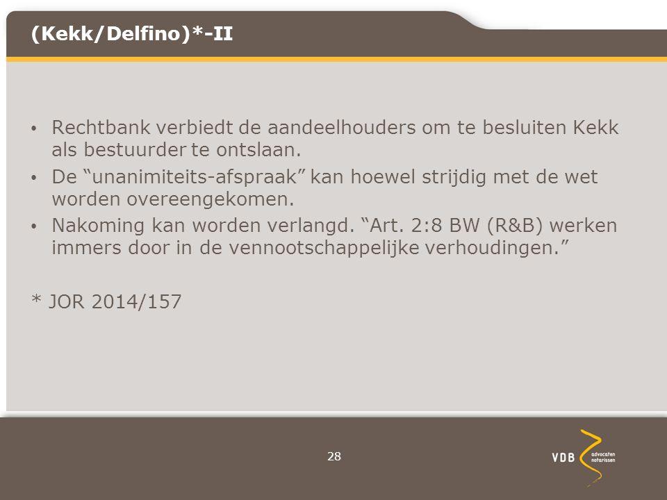 (Kekk/Delfino)*-II Rechtbank verbiedt de aandeelhouders om te besluiten Kekk als bestuurder te ontslaan.