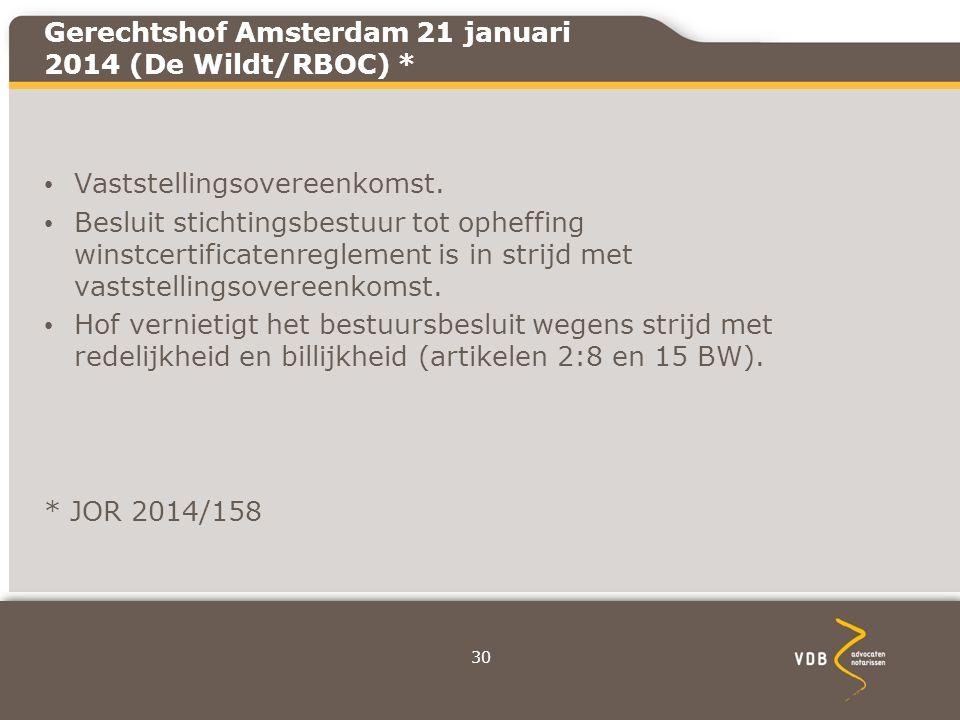 Gerechtshof Amsterdam 21 januari 2014 (De Wildt/RBOC) * Vaststellingsovereenkomst.