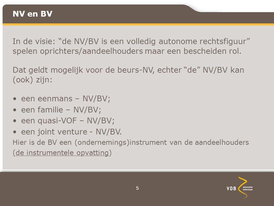 66 NV en BV Statuten: Voordelen: gelden voor iedereen die bij de organisatie van de vennootschap is betrokken.