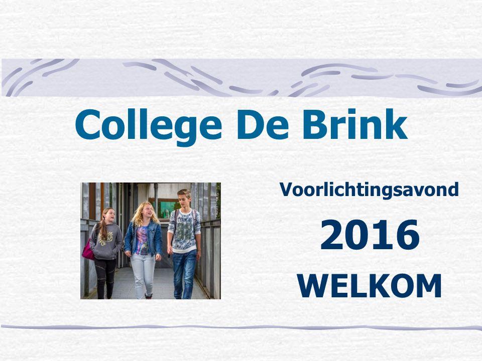 College De Brink Voorlichtingsavond 2016 WELKOM