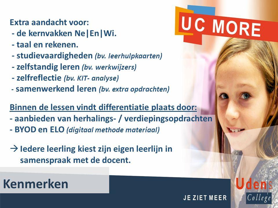 Kenmerken Extra aandacht voor: - de kernvakken Ne|En|Wi. - taal en rekenen. - studievaardigheden (bv. leerhulpkaarten) - zelfstandig leren (bv. werkwi