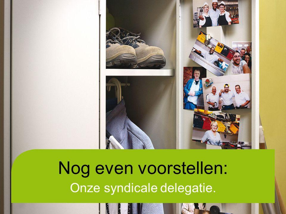 Nog even voorstellen: Onze syndicale delegatie.