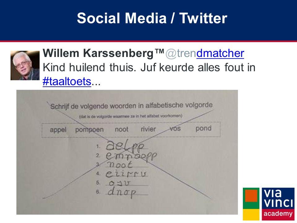 Willem Karssenberg™@trendmatcherdmatcher Kind huilend thuis. Juf keurde alles fout in #taaltoets#taaltoets... Social Media / Twitter