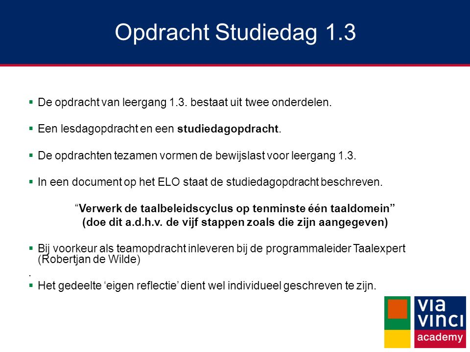 Opdracht Studiedag 1.3  De opdracht van leergang 1.3.