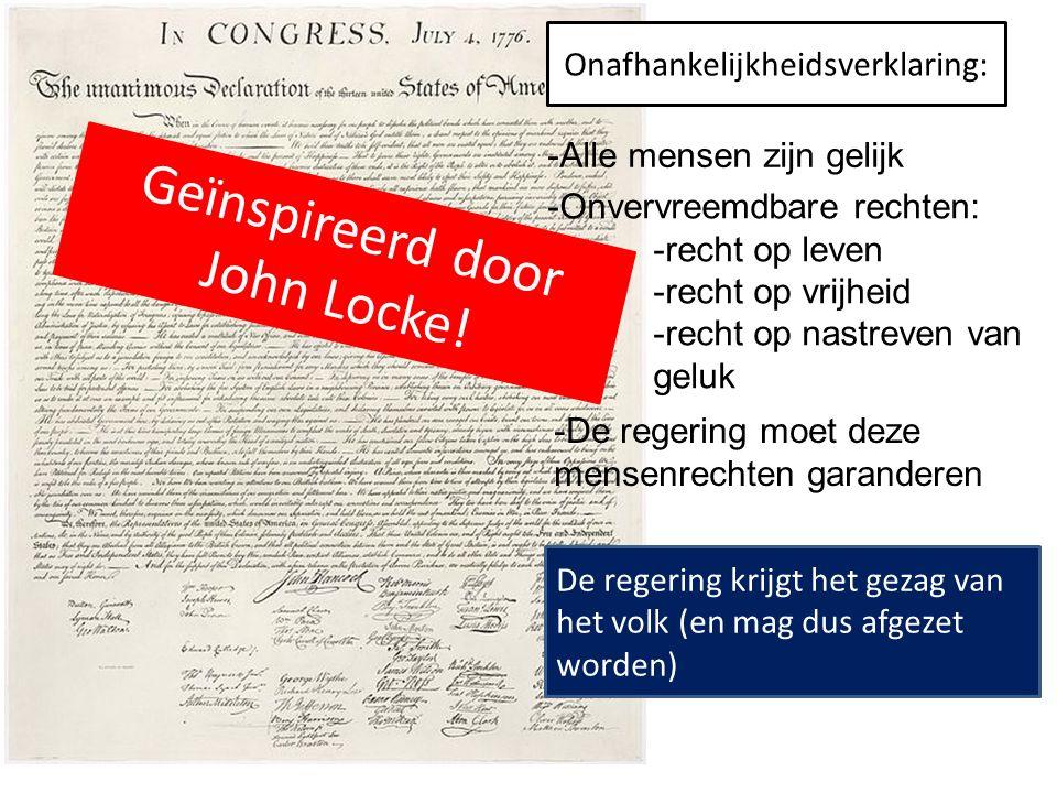 H 7 De tijd van pruiken en revoluties -Alle mensen zijn gelijk -Onvervreemdbare rechten: -recht op leven -recht op vrijheid -recht op nastreven van geluk -De regering moet deze mensenrechten garanderen De regering krijgt het gezag van het volk (en mag dus afgezet worden) Geïnspireerd door John Locke.