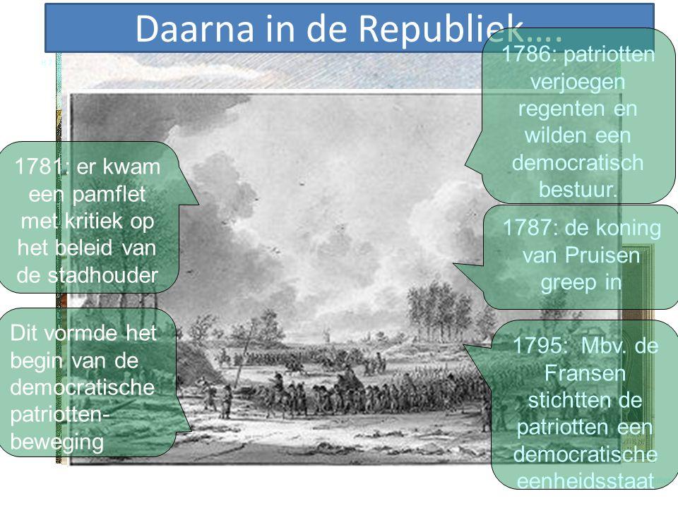 H 7 De tijd van pruiken en revoluties 7.3 De democratische revoluties 1781: er kwam een pamflet met kritiek op het beleid van de stadhouder Dit vormde
