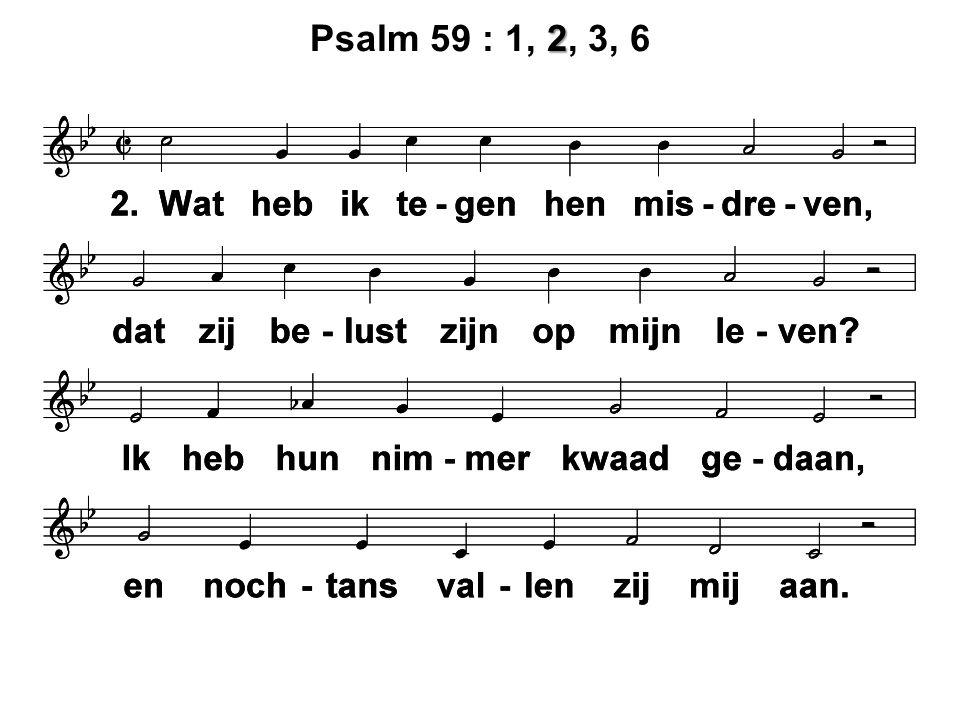 2 Psalm 59 : 1, 2, 3, 6