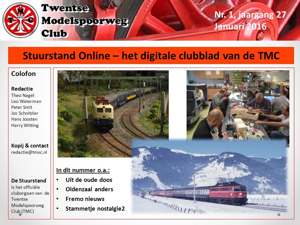 Stuurstand Online – het digitale clubblad van de TMC Nr. 1, jaargang 27 Januari 2016 Colofon Redactie Theo Nagel Leo Waterman Peter Smit Jos Schnitzle