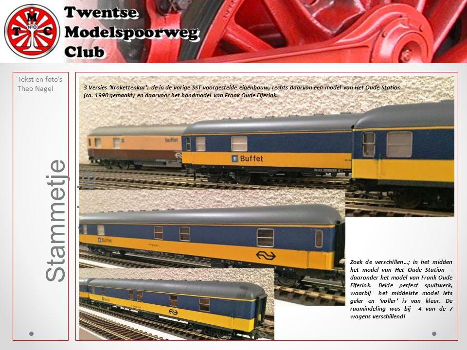 Tekst en foto's Theo Nagel Stammetje nostalgie 3 Versies 'Krokettenkar': de in de vorige SST voorgestelde eigenbouw, rechts daarvan een model van Het Oude Station (ca.
