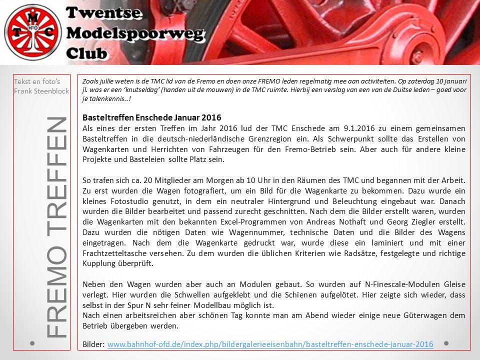 Tekst en foto's Frank Steenblock FREMO TREFFEN Zoals jullie weten is de TMC lid van de Fremo en doen onze FREMO leden regelmatig mee aan activiteiten.