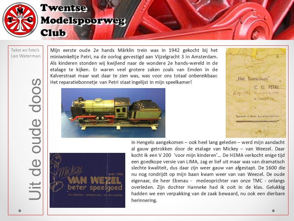 Tekst en foto's Leo Waterman Uit de oude doos Mijn eerste oude 2e hands Märklin trein was in 1942 gekocht bij het miniwinkeltje Petri, na de oorlog gevestigd aan Vijzelgracht 3 in Amsterdam.