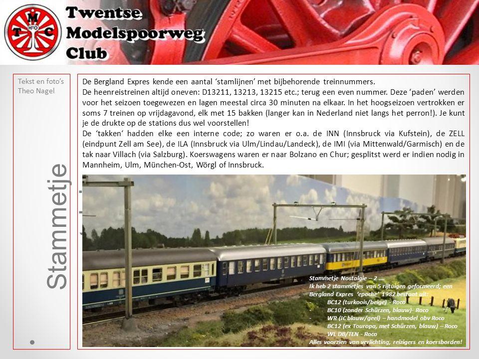 Tekst en foto's Theo Nagel Stammetje nostalgie De Bergland Expres kende een aantal 'stamlijnen' met bijbehorende treinnummers. De heenreistreinen alti