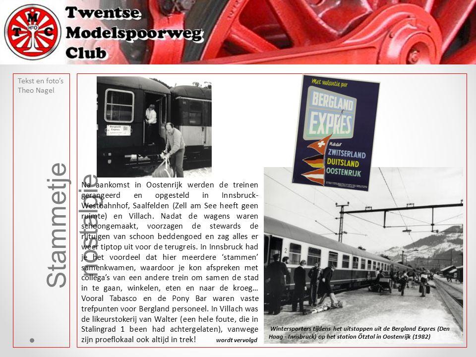 Tekst en foto's Theo Nagel Stammetje nostalgie Na aankomst in Oostenrijk werden de treinen gerangeerd en opgesteld in Innsbruck- Westbahnhof, Saalfelden (Zell am See heeft geen ruimte) en Villach.