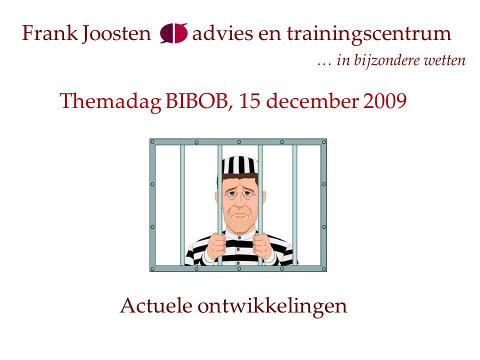 … in bijzondere wetten advies en trainingscentrumFrank Joosten Themadag BIBOB, 15 december 2009 Actuele ontwikkelingen