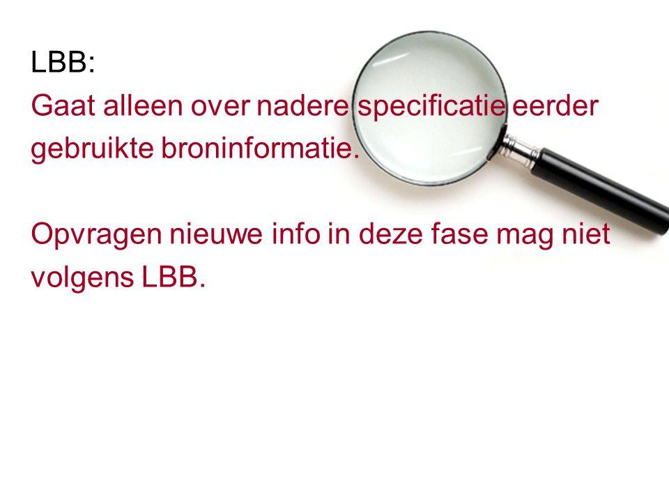 LBB: Gaat alleen over nadere specificatie eerder gebruikte broninformatie.