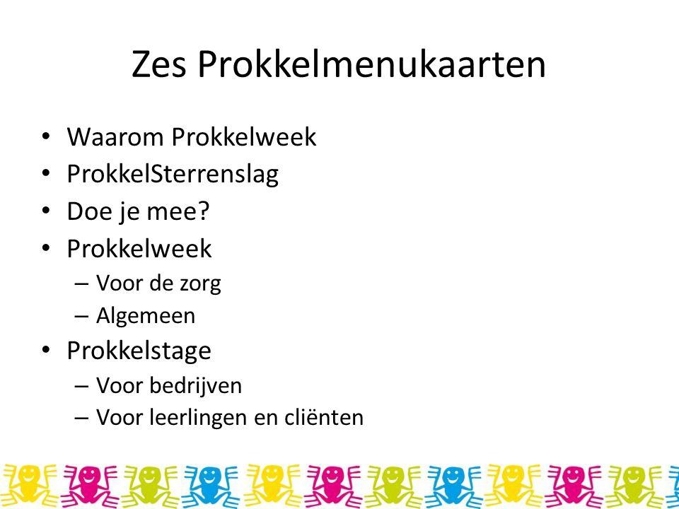 Zes Prokkelmenukaarten Waarom Prokkelweek ProkkelSterrenslag Doe je mee? Prokkelweek – Voor de zorg – Algemeen Prokkelstage – Voor bedrijven – Voor le