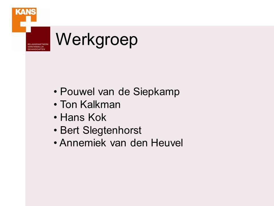 Werkgroep Pouwel van de Siepkamp Ton Kalkman Hans Kok Bert Slegtenhorst Annemiek van den Heuvel