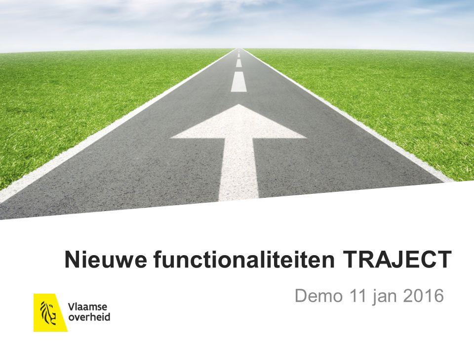 Nieuwe functionaliteiten TRAJECT Demo 11 jan 2016