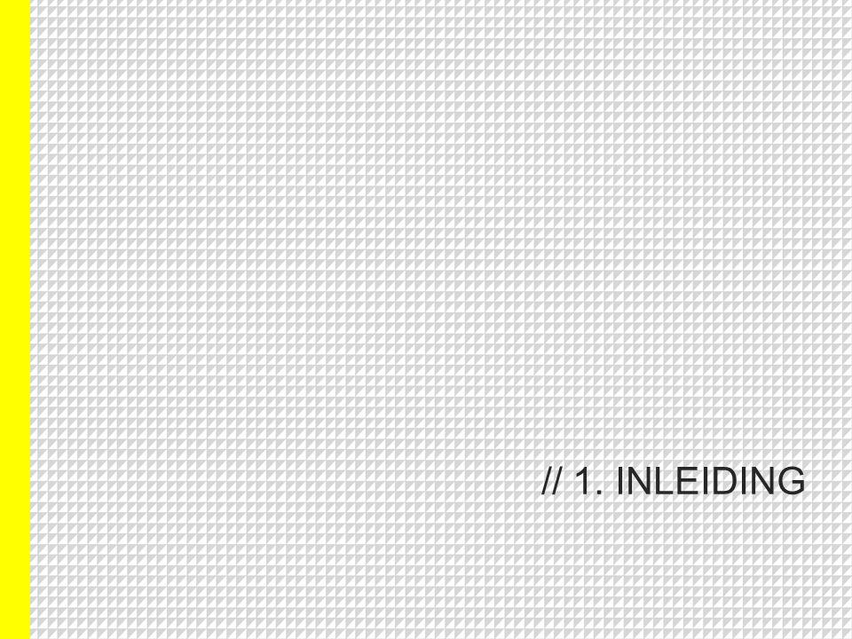 // 1. INLEIDING