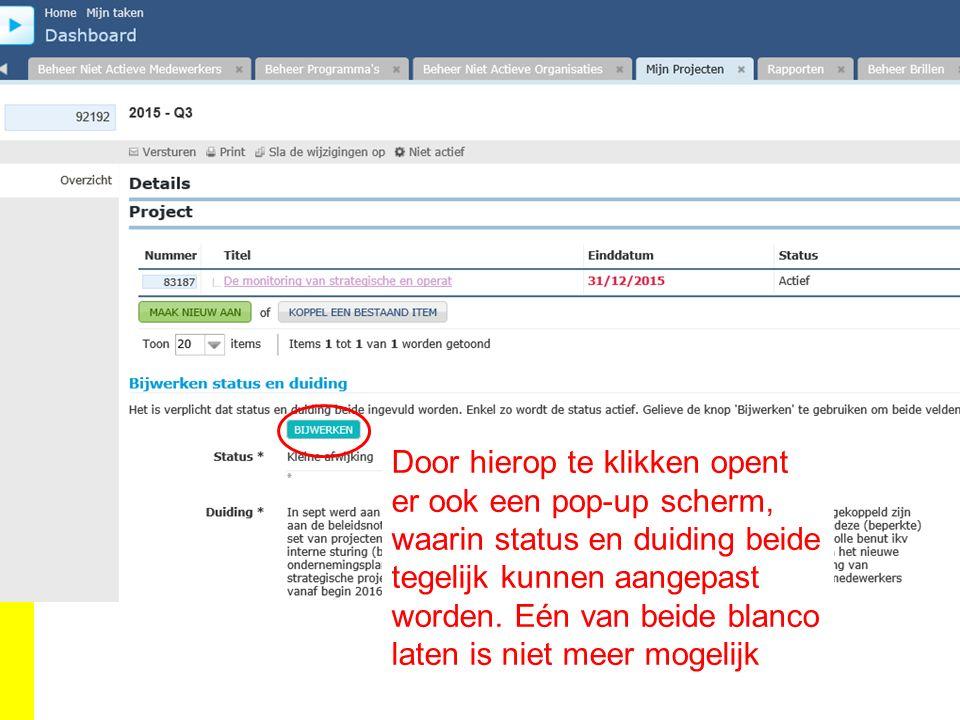 Door hierop te klikken opent er ook een pop-up scherm, waarin status en duiding beide tegelijk kunnen aangepast worden.