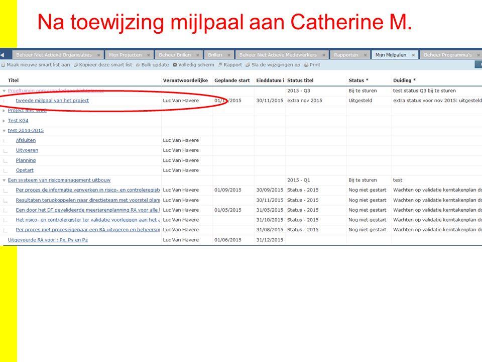 Na toewijzing mijlpaal aan Catherine M.