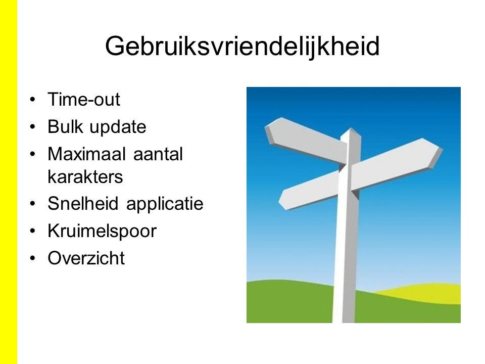 Gebruiksvriendelijkheid Time-out Bulk update Maximaal aantal karakters Snelheid applicatie Kruimelspoor Overzicht