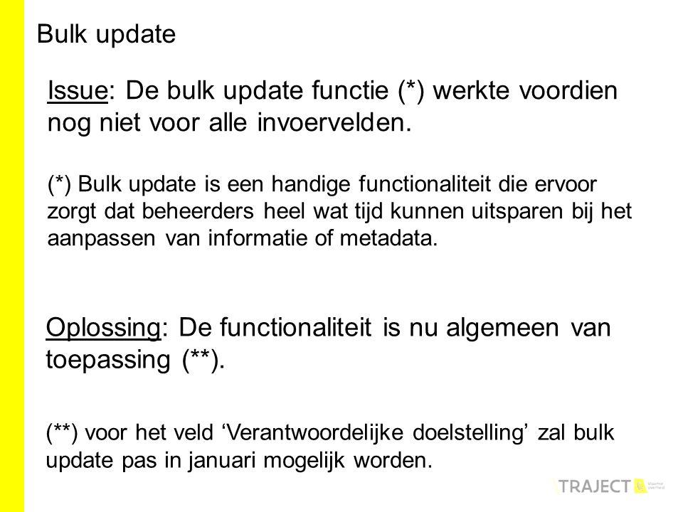 Oplossing: De functionaliteit is nu algemeen van toepassing (**).