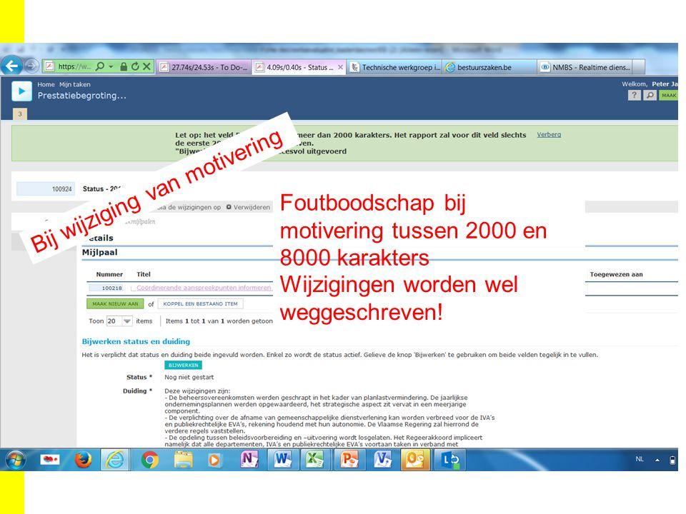 Bij wijziging van motivering Foutboodschap bij motivering tussen 2000 en 8000 karakters Wijzigingen worden wel weggeschreven!
