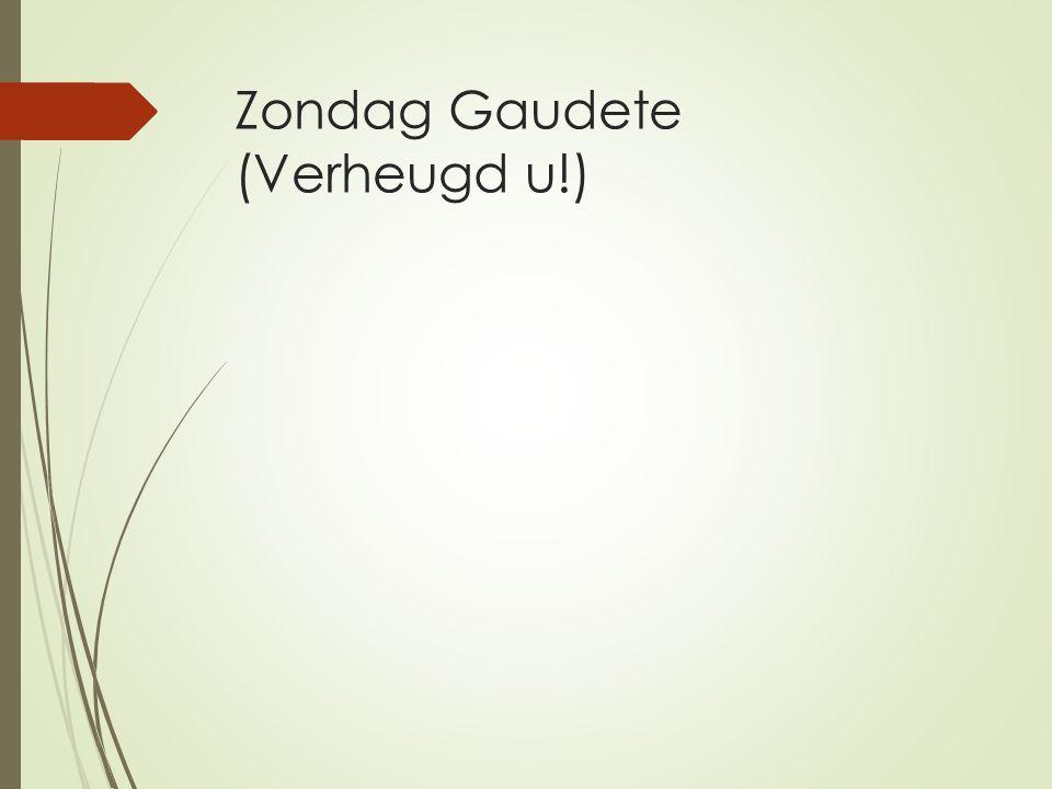 Zondag Gaudete (Verheugd u!)