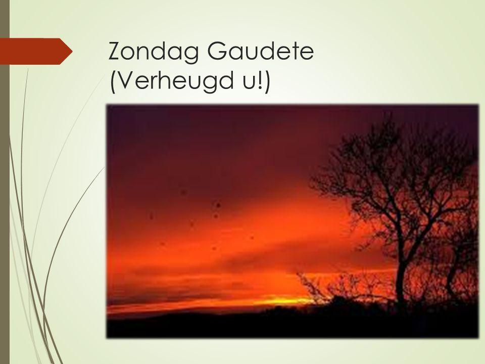Zondag Gaudete (Verheugd u!)  De adventstijd is de tijd van verwachting.