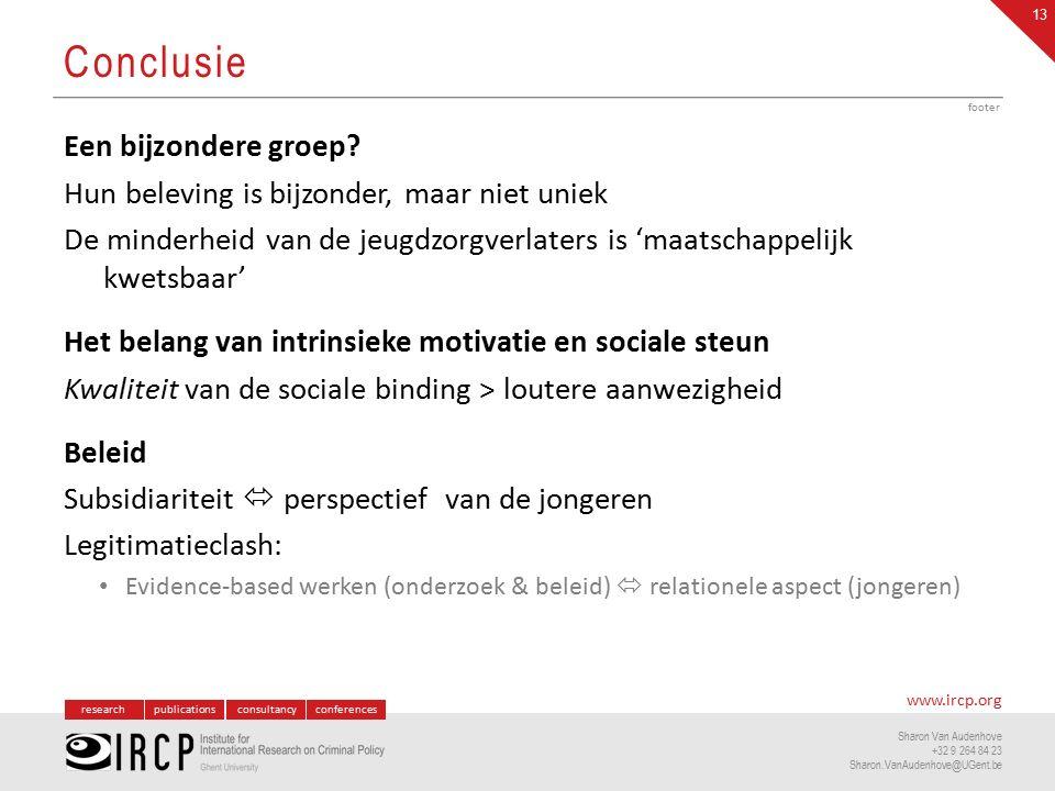researchpublicationsconsultancyconferences www.ircp.org Sharon Van Audenhove +32 9 264 84 23 Sharon.VanAudenhove@UGent.be Een bijzondere groep.