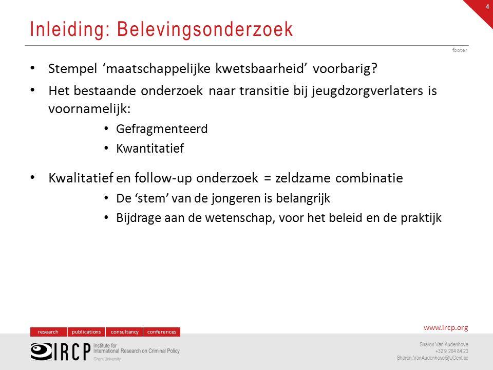 researchpublicationsconsultancyconferences www.ircp.org Sharon Van Audenhove +32 9 264 84 23 Sharon.VanAudenhove@UGent.be Stempel 'maatschappelijke kwetsbaarheid' voorbarig.