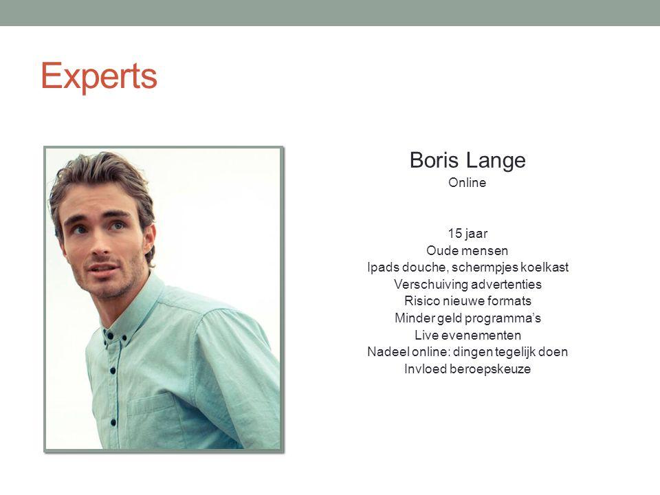 Experts Boris Lange Online 15 jaar Oude mensen Ipads douche, schermpjes koelkast Verschuiving advertenties Risico nieuwe formats Minder geld programma