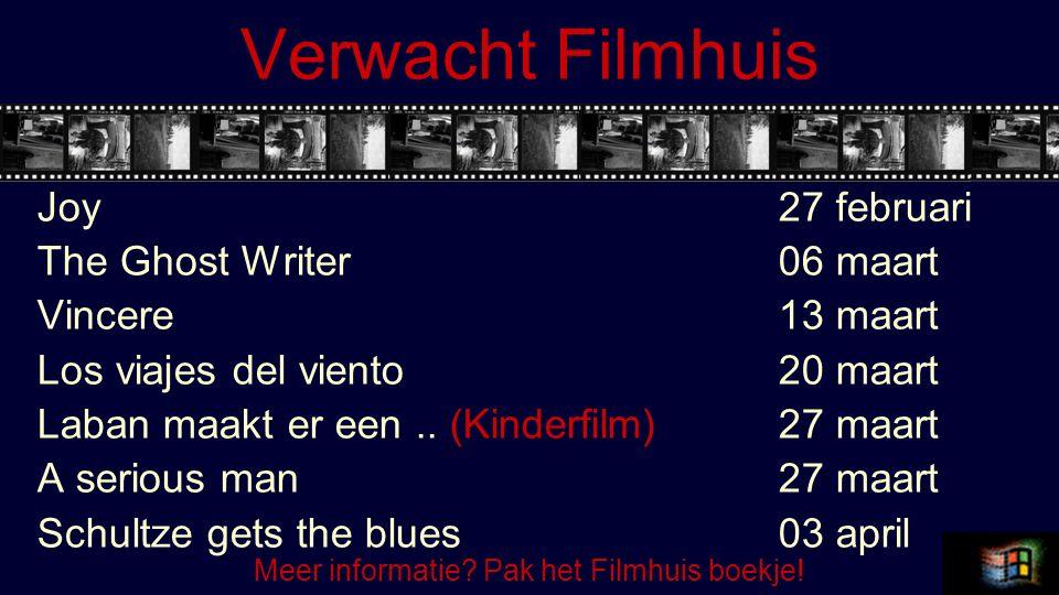 Verwacht Filmhuis Joy27 februari The Ghost Writer 06 maart Vincere13 maart Los viajes del viento20 maart Laban maakt er een..
