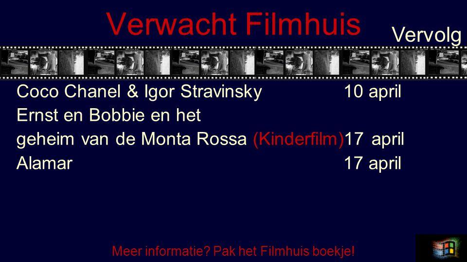 Verwacht Filmhuis Coco Chanel & Igor Stravinsky10 april Ernst en Bobbie en het geheim van de Monta Rossa (Kinderfilm)17 april Alamar 17 april Vervolg Meer informatie.