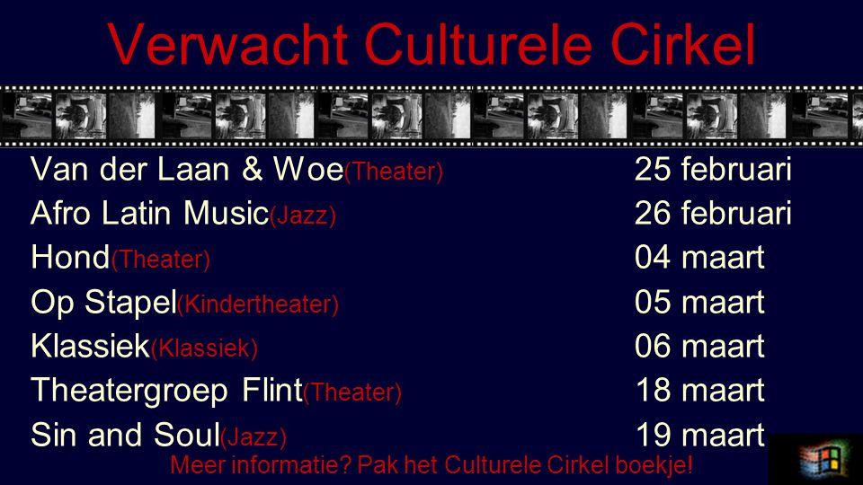 Verwacht Culturele Cirkel Van der Laan & Woe (Theater) 25 februari Afro Latin Music (Jazz) 26 februari Hond (Theater) 04 maart Op Stapel (Kindertheater) 05 maart Klassiek (Klassiek) 06 maart Theatergroep Flint (Theater) 18 maart Sin and Soul (Jazz) 19 maart Meer informatie.