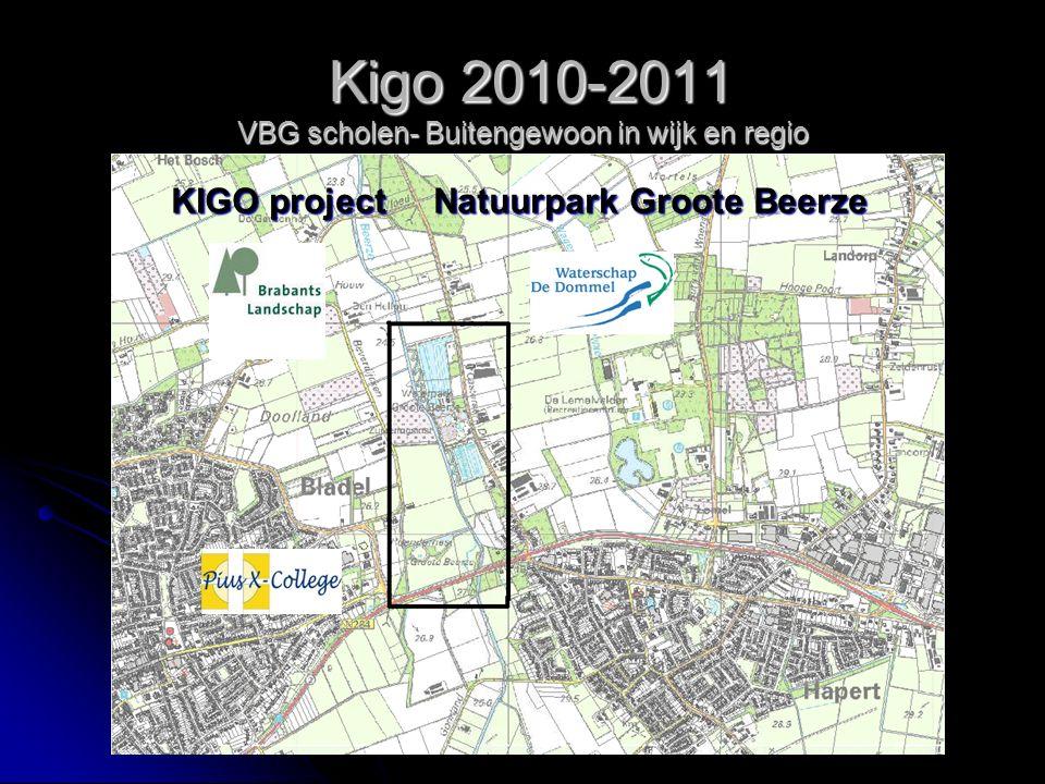 Kigo 2010-2011 VBG scholen- Buitengewoon in wijk en regio Kigo 2010-2011 VBG scholen- Buitengewoon in wijk en regio KIGO project Natuurpark Groote Beerze