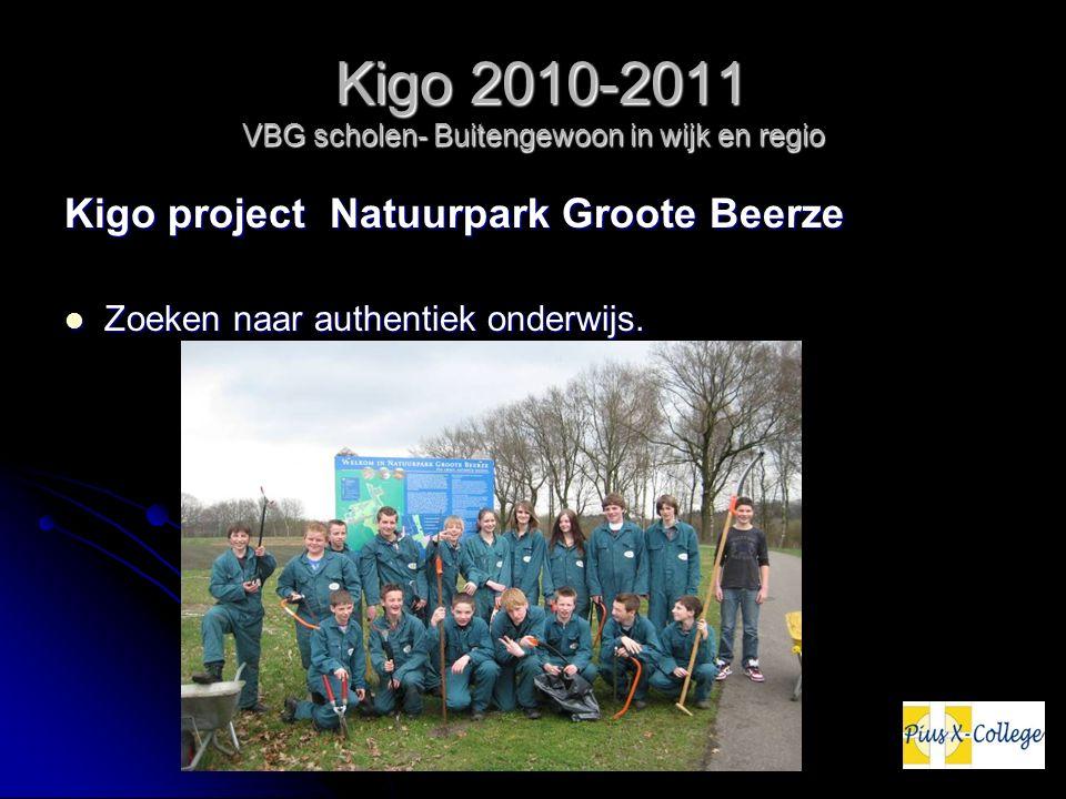 Kigo 2010-2011 VBG scholen- Buitengewoon in wijk en regio Kigo 2010-2011 VBG scholen- Buitengewoon in wijk en regio Kigo project Natuurpark Groote Beerze Zoeken naar authentiek onderwijs.