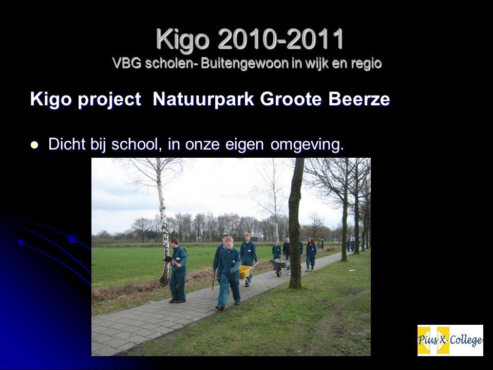 Kigo 2010-2011 VBG scholen- Buitengewoon in wijk en regio Kigo 2010-2011 VBG scholen- Buitengewoon in wijk en regio Kigo project Natuurpark Groote Beerze Dicht bij school, in onze eigen omgeving.