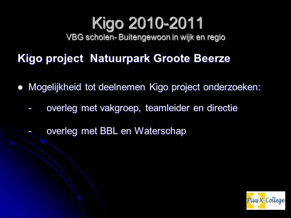 Kigo 2010-2011 VBG scholen- Buitengewoon in wijk en regio Kigo 2010-2011 VBG scholen- Buitengewoon in wijk en regio Kigo project Natuurpark Groote Bee