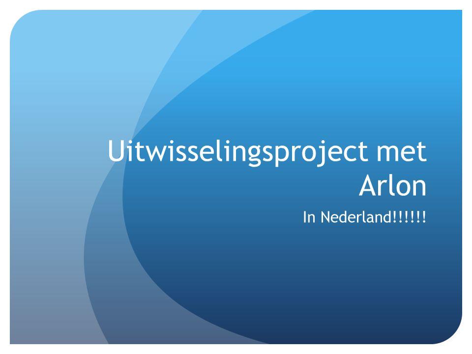 Uitwisselingsproject met Arlon In Nederland!!!!!!