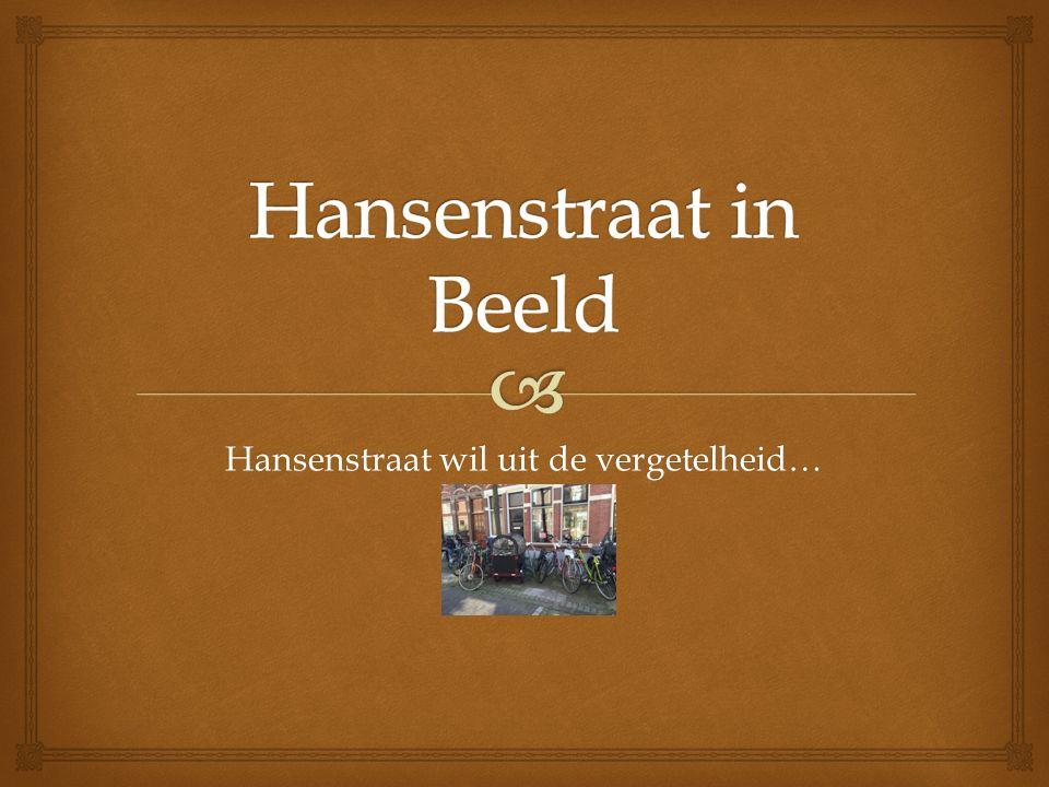 Hansenstraat wil uit de vergetelheid…
