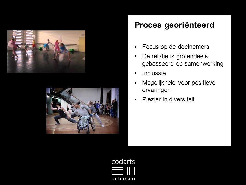 Proces georiënteerd Focus op de deelnemers De relatie is grotendeels gebasseerd op samenwerking Inclussie Mogelijkheid voor positieve ervaringen Plezier in diversiteit