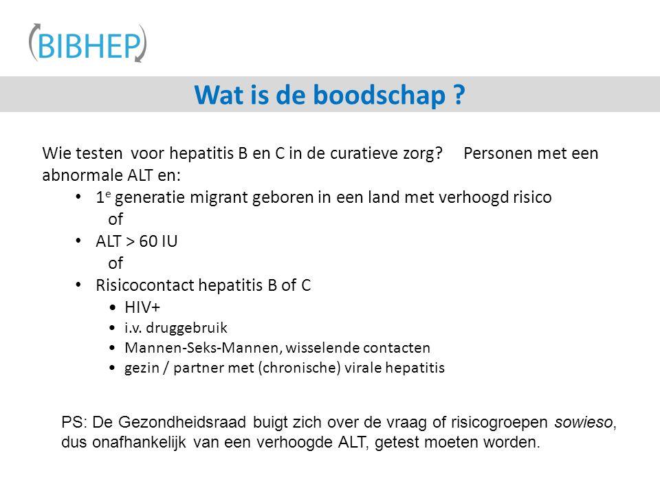 Wat is de boodschap . Wie testen voor hepatitis B en C in de curatieve zorg.