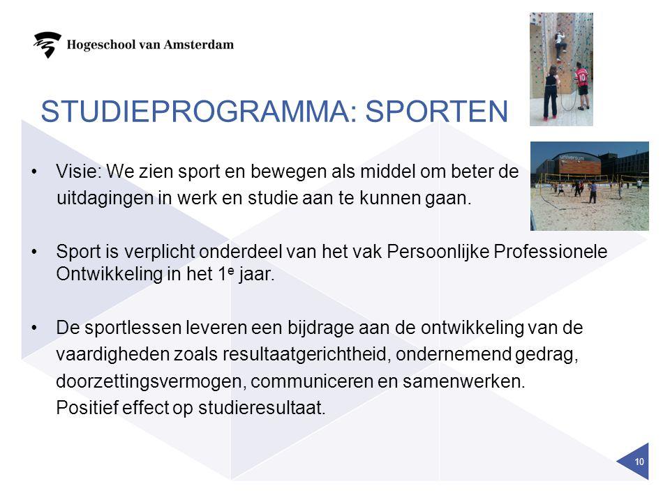 STUDIEPROGRAMMA: SPORTEN Visie: We zien sport en bewegen als middel om beter de uitdagingen in werk en studie aan te kunnen gaan.