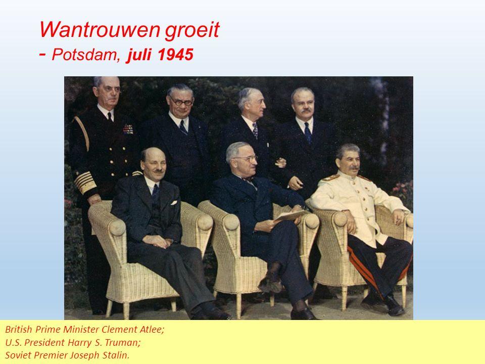 Wantrouwen groeit - Potsdam, juli 1945 British Prime Minister Clement Atlee; U.S.
